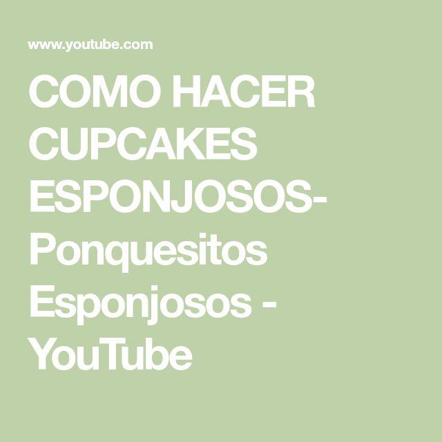 COMO HACER CUPCAKES ESPONJOSOS- Ponquesitos Esponjosos - YouTube