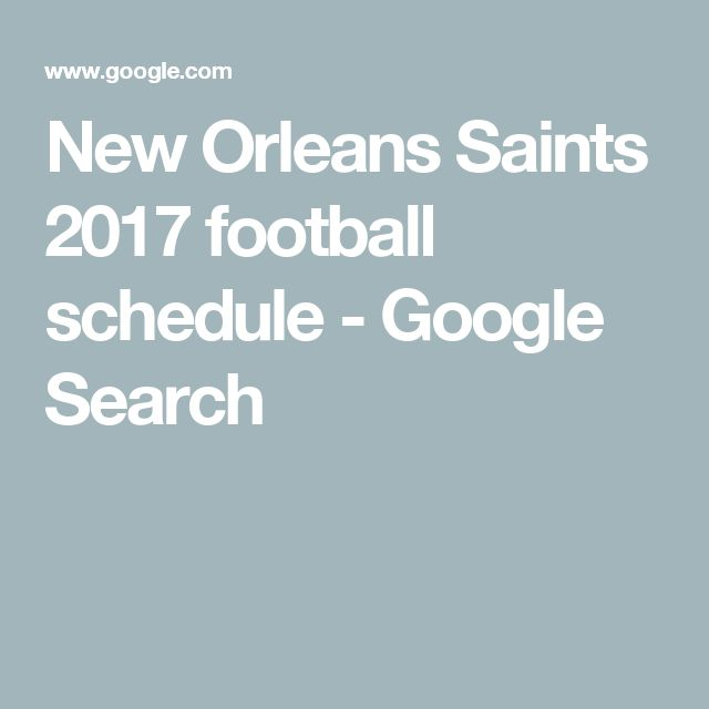 New Orleans Saints 2017 football schedule - Google Search