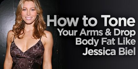 Bodybuilding.com - How To Tone Your Arms And Drop Body Fat Like Jessica Biel!