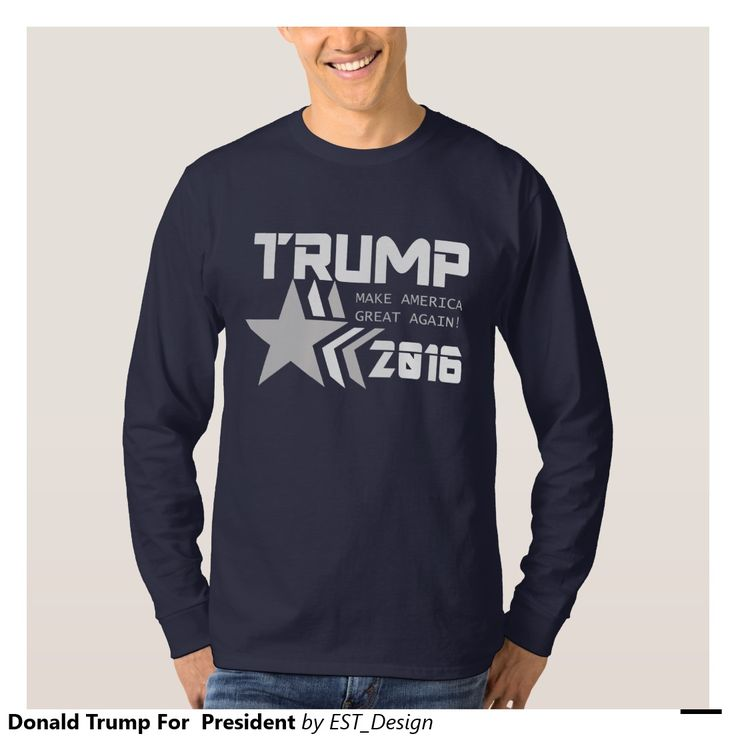 Donald Trump For  President T Shirts