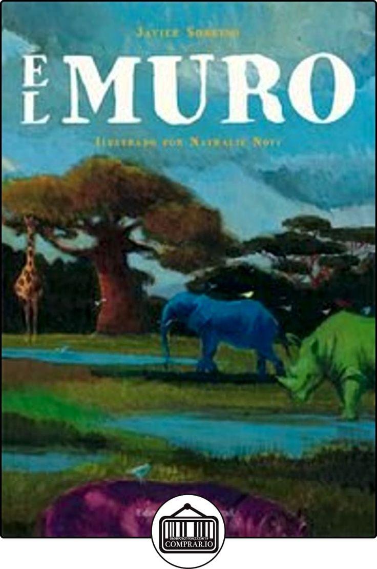 El muro (Álbumes Ilustrados) Javier García Sobrino ✿ Libros infantiles y juveniles - (De 3 a 6 años) ✿