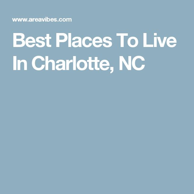 Best Places To Live In Charlotte, NC