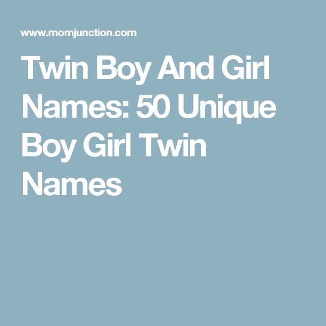 Twin Boy And Girl Names: 50 Unique Boy Girl Twin Names