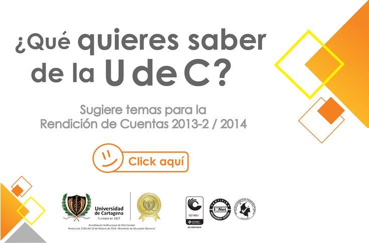 ¿Qué quieres saber de la U de C?    Diligencia ésta encuesta http://www.unicartagena.edu.co/index.php/novedades-resoluciones/item/1304-que-quieres-saber-de-la-u-de-c