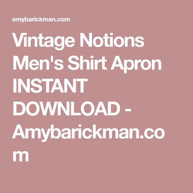 Vintage Notions Men's Shirt Apron INSTANT DOWNLOAD - Amybarickman.com