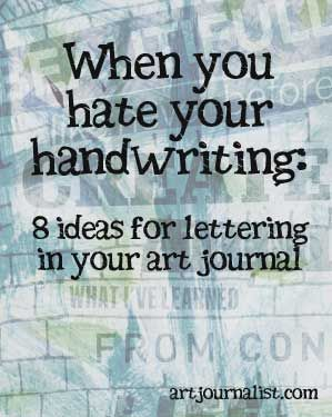 When You Hate Your Handwriting: 8 Lettering Ideas for Your Art Journal - Art Journalist | Art Journalist