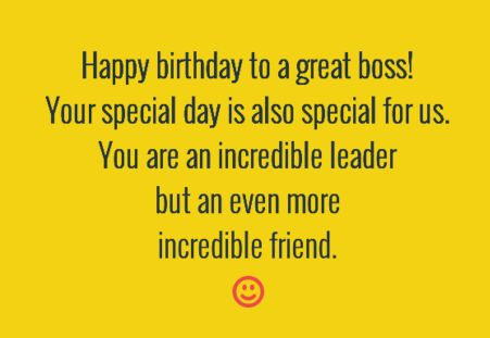 As you know, age brings wisdom, satisfaction and achievement so it just makes sense to celebrate one's birthday. If your boss is celebrating his or her birthday, pay your respects by sending one of these top 60 birthday wishes for boss.