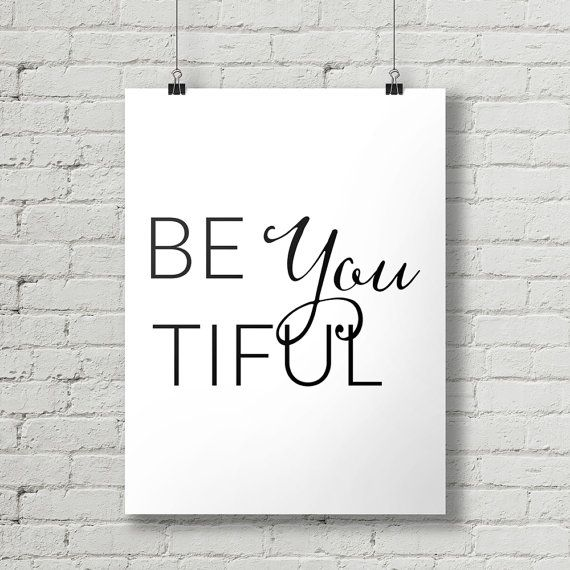 Be You Tiful  Inspirational Quote Typography by thetypographyshop #inspirational #inspiration #typography #printable #poster #diy #quote #be #you #beautiful