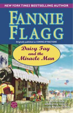 Daisy Fay and the Miracle Man by Fannie Flagg (Paperback): Booksamillion.com: Books