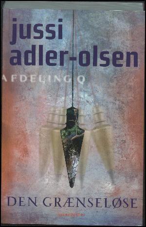 Jussi Adler-Olsen: Den grænseløse : krimithriller