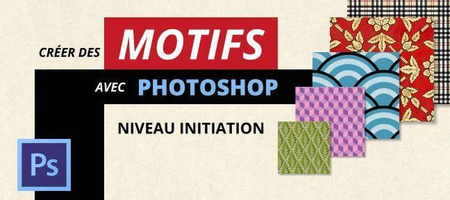 Formation Photoshop Photoshop Creer Photoshop Francais Motifs Creer Des Motifs Patterns Apprendre Photoshop Tutorial Photoshop Illustration Tutorial Photoshop