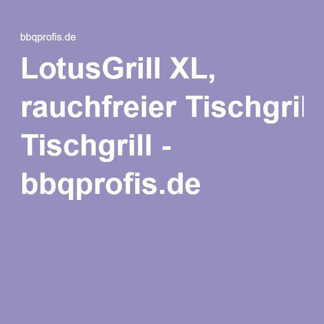 LotusGrill XL, rauchfreier Tischgrill - bbqprofis.de