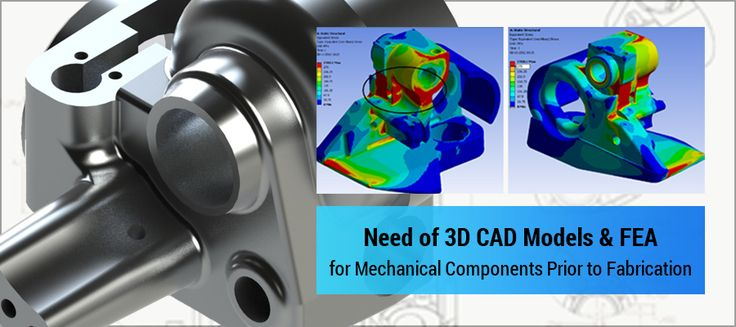 Need of #3D #CAD #models and #FEA for #Mechanical #Components Prior to #Fabrication