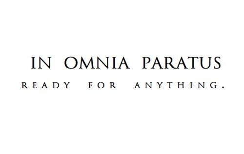 in omnia paratus - ready for anything. More
