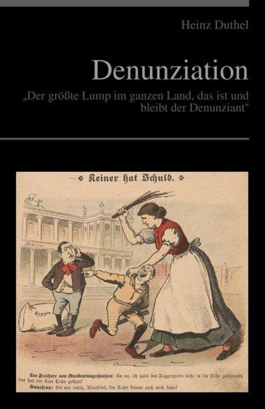 """Denunziation EBOOK """"Der größte Lump im ganzen Land, das ist und bleibt der Denunziant""""https://www.bol.com/nl/p/denunziation/9200000058137035/"""