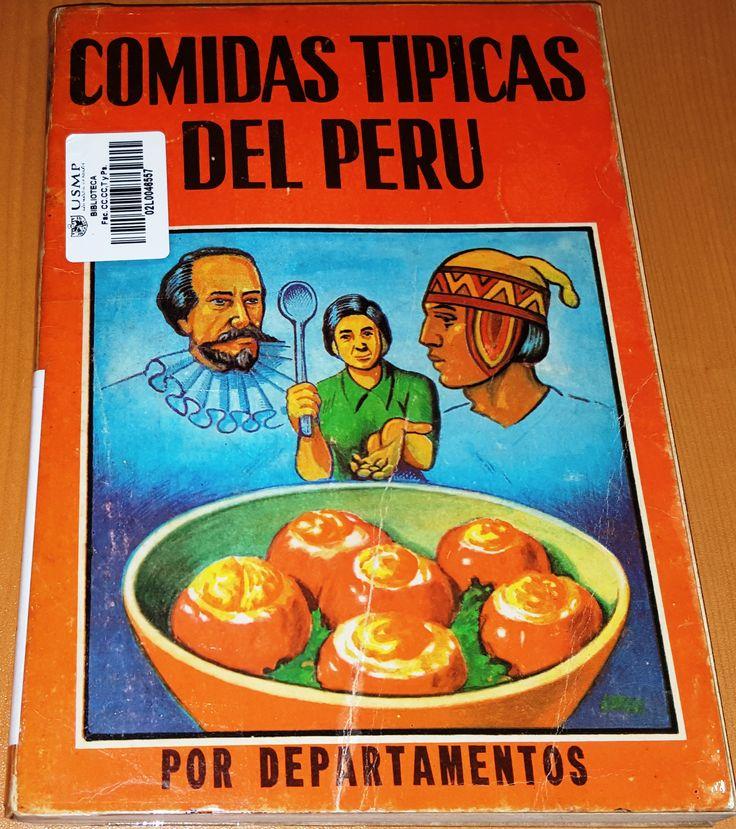 Título: Comidas típicas del Perú / / Ubicación: FCCTP – Gastronomía – Tercer piso / Código: G/PE/ 641.5 C76