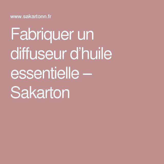 Fabriquer un diffuseur d'huile essentielle – Sakarton
