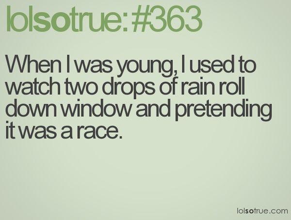 lolsotrue: Life, Laugh, Quotes, Cars Riding, Funny Stuff, So True, Lolsotrue, Rain Drops, Things