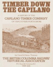 Timber Down The Capilano by David M. Rees-Thomas (1979, BC Historical Railway Association, $9). This booklet provides a photographic history of logging and of the north shore's Capilano Timber Company