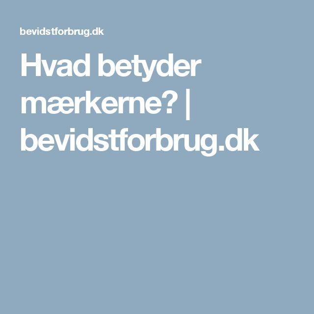 Hvad betyder mærkerne? | bevidstforbrug.dk