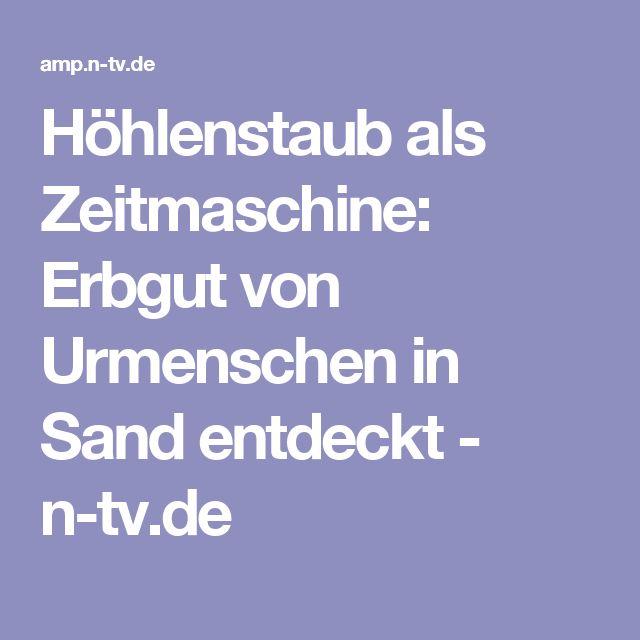 Höhlenstaub als Zeitmaschine: Erbgut von Urmenschen in Sand entdeckt - n-tv.de