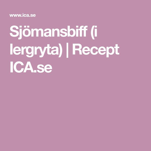Sjömansbiff (i lergryta) | Recept ICA.se