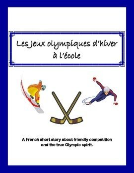 Les Jeux olympiques d'hiver à l'école - An original French short story about friendly competition and the true Olympic spirit