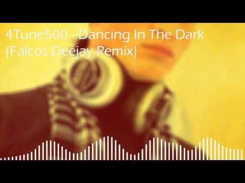 4Tune500 - Dancing In The Dark (Falcos Deejay Remix) [PREVIEW]