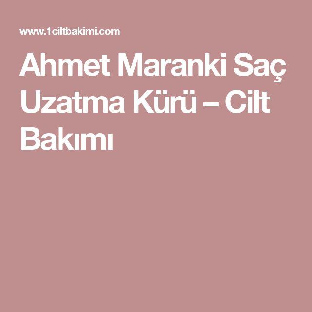 Ahmet Maranki Saç Uzatma Kürü – Cilt Bakımı