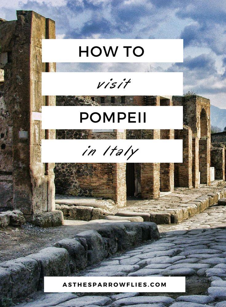 Pompeii Guide   Visiting Naples   European Travel   Italy Breaks   Ancient Rome