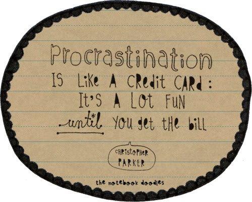 That was Procrastination is a lot like masturbation