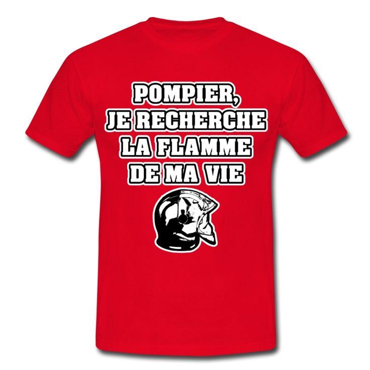 POMPIER, JE RECHERCHE LA FLAMME DE MA VIE , T-shirt à s'offrir ici : https://shop.spreadshirt.fr/jeux-de-mots-francois-ville/les+t-shirts+pour+pompiers?q=T516877  #pompiers #leshommesdufeu #tshirt #sirène #alarme #feu #flammes #incendie #foyer #échelle #lance #rampe #sapeur #casque #caserne #secours #ambulancier #brancardier #volontaire #bénévole #braise #bouche #JEUXDEMOTS #FRANCOISVILLE #HUMOUR #DRÔLE #CITATION