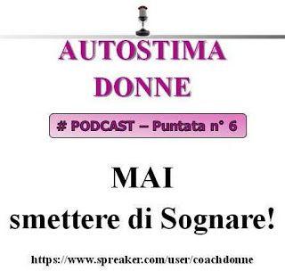 Audio Corsi Crescita Personale: Autostima Donne Podcast: mai smettere di sognare (...