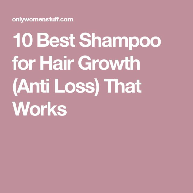 10 Best Shampoo for Hair Growth (Anti Loss) That Works