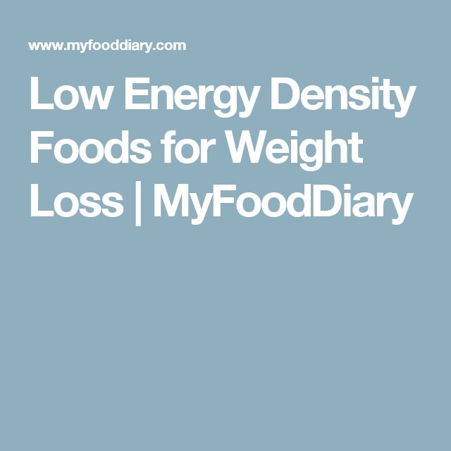 Low Energy Density Foods for Weight Loss | MyFoodDiary