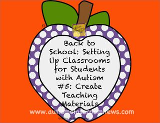 Autism Classroom News: http://www.autismclassroomnews.com    Creating Teaching Materials: Back to School Setting Up Classrooms for Students with Autism by Autism Classroom News: http://www.autismclassroomnews.com
