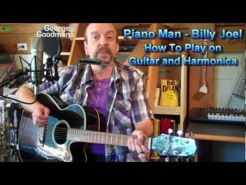 ▶ Billy Joel Piano Man Lesson on Guitar and Harmonica by George Goodman - YouTube