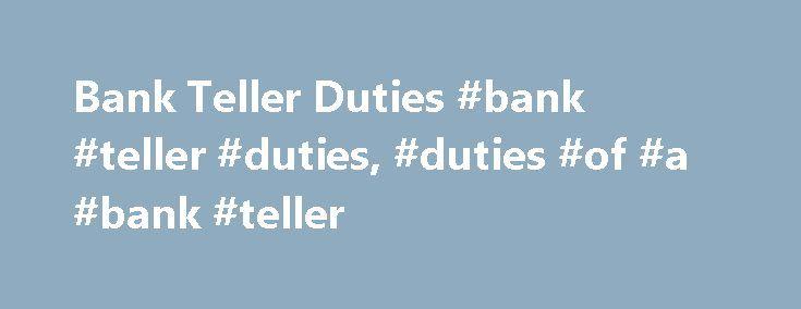 Bank Teller Duties #bank #teller #duties, #duties #of #a #bank - bank teller duties