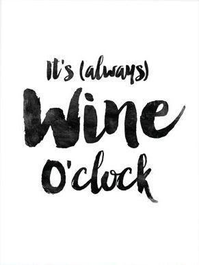 It's (always) wine o'clock! #wineoclock #winetime #winelover #winelovers #winenot