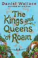 So Many Precious Books, So Little Time: Giveaway: THE KINGS AND QUEENS OF ROAM by Daniel Wallace