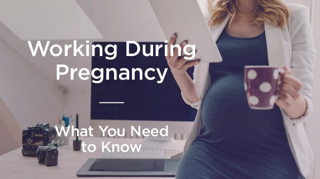 Working While Pregnant: Everything You Need to Know | Work ...