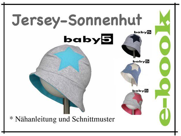 Nähanleitg. Accessoires - ★ ebook JERSEY-SONNENHUT 4 Größen!!! - ein Designerstück von baby5-shop bei DaWanda