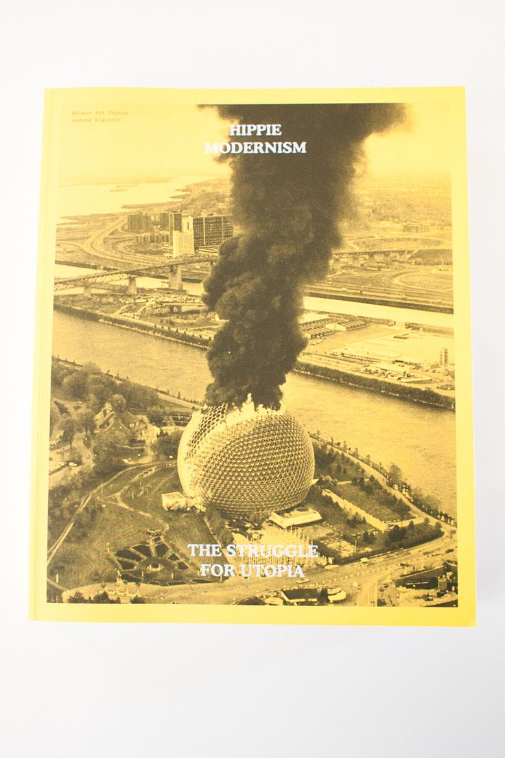 Hippie Modernism | The Struggle for Utopia