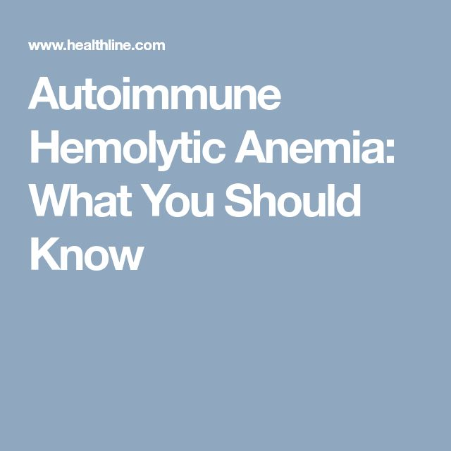 Autoimmune Hemolytic Anemia: What You Should Know