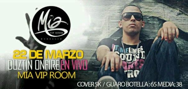 DuztinOnFire esta noche en Discoteca Mía, a #mirolear! http://www.mirolo.net/Medellin/Mia.aspx    Cover solo 5k, botella guaro 64 y 1/5 a 38 de mil!