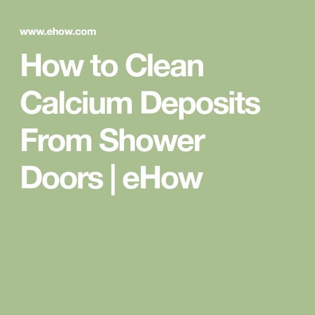 How to Clean Calcium Deposits From Shower Doors | eHow