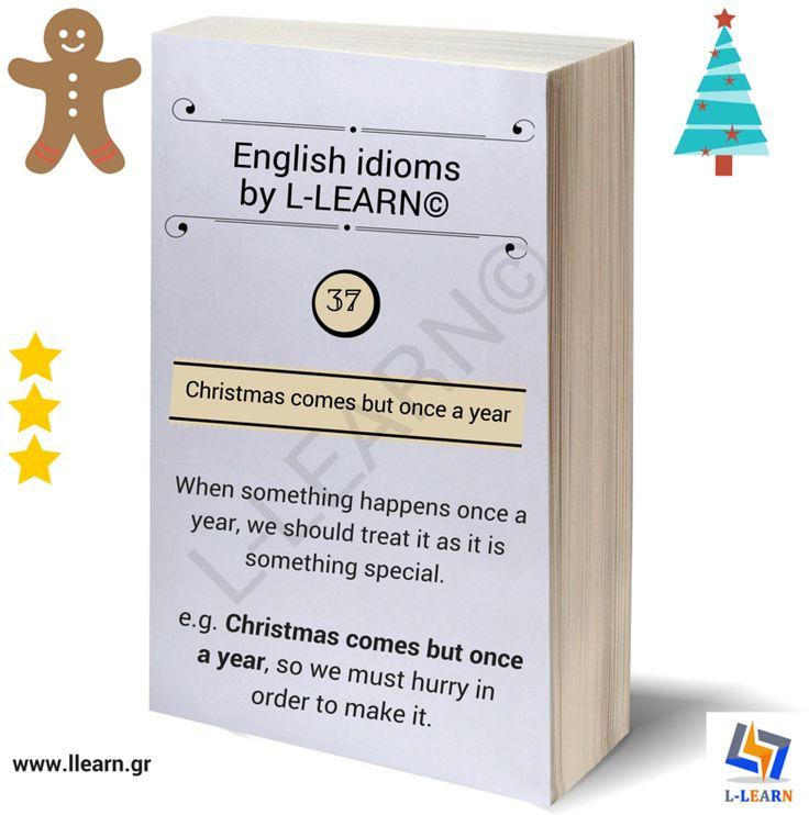 Christmas comes but once a year.   #Αγγλικά #αγγλικοί #ιδιωματισμοί #LLEARN