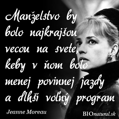 Citát od Jeanne Moreau