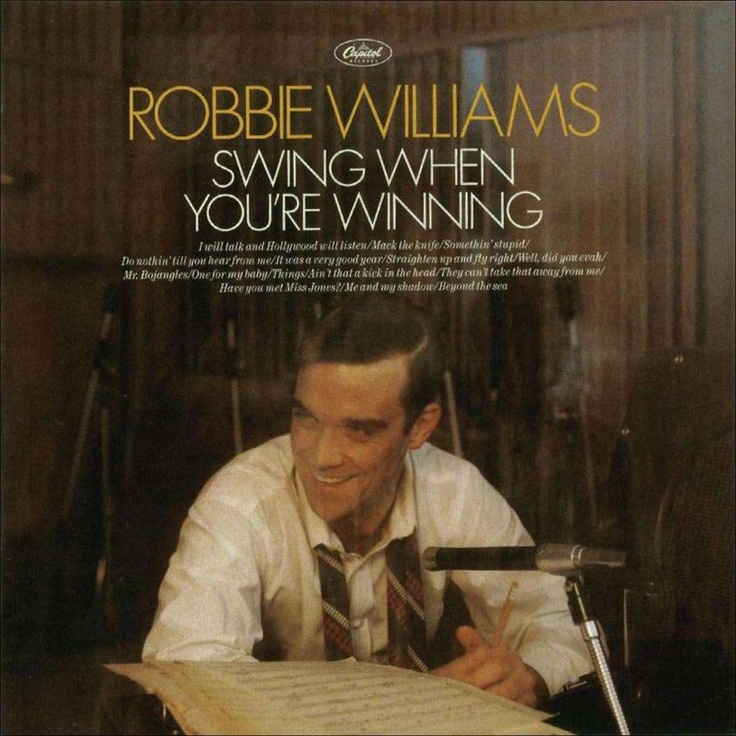 Absolutely fantastic !   Robbie Williams - Swing when you're winning - Bring out your inner crooner with this great collection of standards.