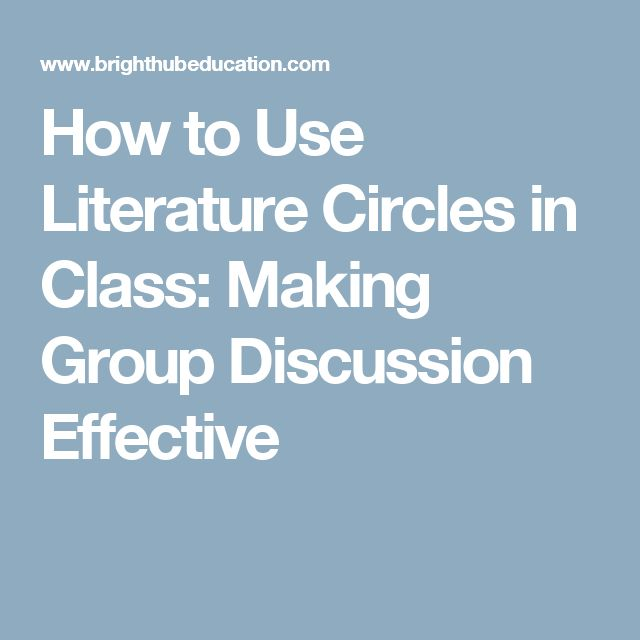 How to Use Literature Circles in Class: Making Group Discussion Effective